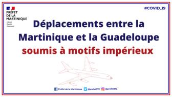 COVID-19 : le retour des motifs impérieux concernant les déplacements entre la Martinique, la Guadeloupe et les Îles du Nord